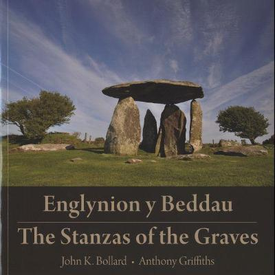 The Englynion y Beddau/Stanzas of the Graves - Bollard, John K., and Griffiths, Anthony