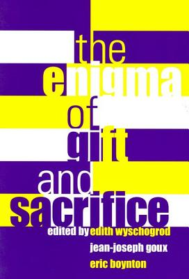 The Enigma of Gift and Sacrifice - Wyschogrod, Edith, Professor (Editor)
