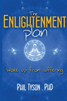The Enlightenment Plan: Beat Stress, Anxiety and Depression with Cbt, Meditation and Mindfulness - Tyson, Phil