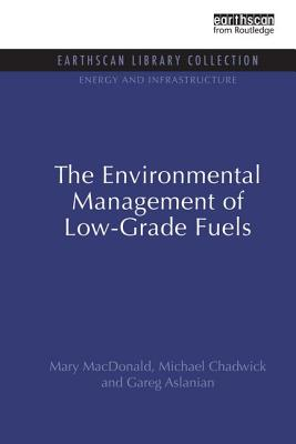 The Environmental Management of Low-Grade Fuels - MacDonald, Mary, and Chadwick, Michael, and Aslanian, Gareg