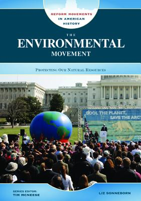 The Environmental Movement: Protecting Our Natural Resources - Sonneborn, Liz