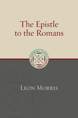 The Epistle to the Romans - Morris, Leon