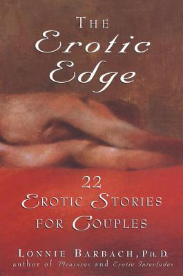 The Erotic Edge: 22 Erotic Stories for Couples - Barbach, Lonnie, Ph.D. (Editor)