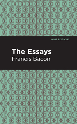 The Essays - Bacon, Francis, and Editions, Mint (Contributions by)