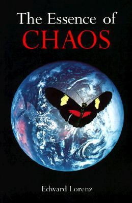 The Essence of Chaos - Lorenz, Edward N