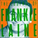The Essence of Frankie Laine