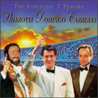 The Essential 3 Tenors - Alfredo Kraus (vocals); Giacomo Aragall (vocals); José Carreras (tenor); Juan Pons (vocals); Luciano Pavarotti (tenor);...