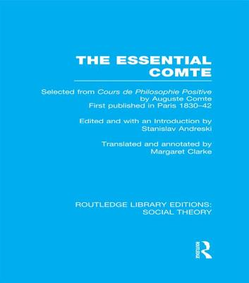 The Essential Comte: Selected from 'Cours de philosophie positive' by Auguste Comte - Andreski, Stanislav (Editor)