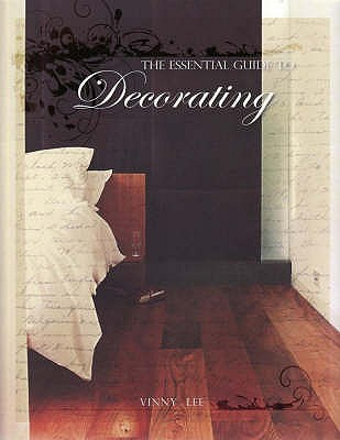 The Essential Guide to Decorating - Lee, Vinny