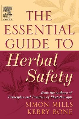 The Essential Guide to Herbal Safety - Mills, Simon Y, and Bone, Kerry, Fnimh