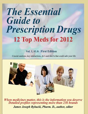 The Essential Guide to Prescription Drugs - Rybacki, James J, Dr.