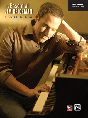 The Essential Jim Brickman: Piano Solos - Alfred Publishing (Editor)
