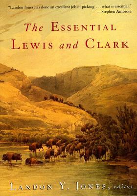 The Essential Lewis and Clark - Jones, Landon Y