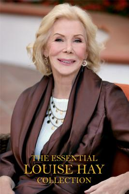 The Essential Louise Hay Collection - Hay, Louise L