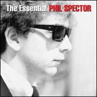 The Essential Phil Spector - Phil Spector