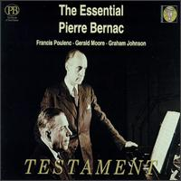 The Essential Pierre Bernac - Francis Poulenc (piano); Gerald Moore (piano); Graham Johnson (piano); Pierre Bernac (vocals); Louis Beydts (conductor)