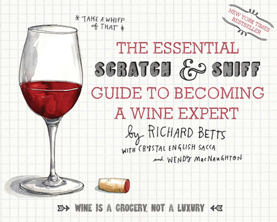 The Essential Scratch & Sniff Guide to Becoming a Wine Expert - Betts, Richard, and English Sacca, Crystal (Designer)