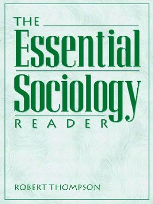 The Essential Sociology Reader - Thompson, Robert