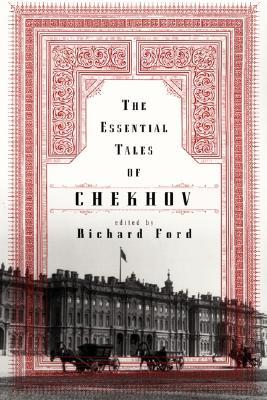 The Essential Tales of Chekhov - Chekhov, Anton