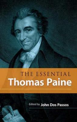 The Essential Thomas Paine - Paine, Thomas, and Dos Passos, John (Editor)