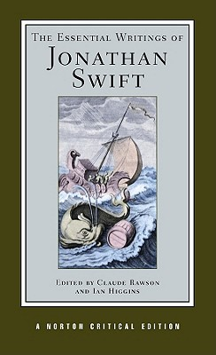 The Essential Writings of Jonathan Swift - Swift, Jonathan, and Rawson, Claude (Editor), and Higgins, Ian (Editor)