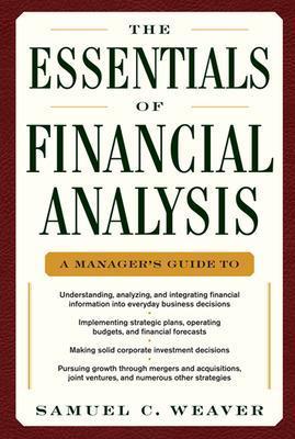 The Essentials of Financial Analysis - Weaver, Samuel C