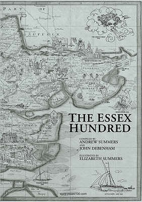 The Essex Hundred: Essex History in 100 Poems - Summers, Andrew (Editor), and Debenham, John (Editor)