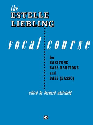 The Estelle Liebling Vocal Course: Baritone/Bass - Liebling, Estelle, and Whitefield, Bernard