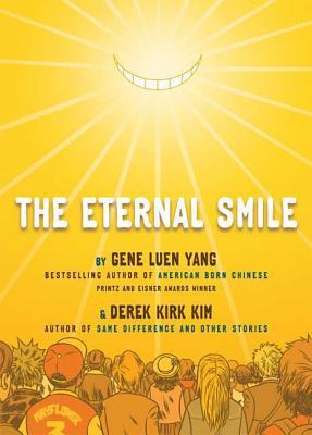 The Eternal Smile: Three Stories - Yang, Gene Luen