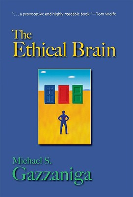 The Ethical Brain - Gazzaniga, Michael S