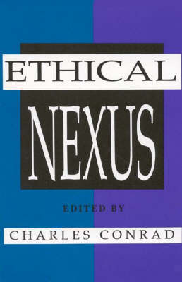 The Ethical Nexus - Smith, David H (Designer), and Conrad, Charles, and Dervin, Brenda (Editor)