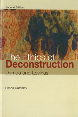 The Ethics of Deconstruction - Critchley, Simon