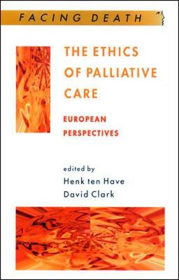 The Ethics of Palliative Care: European Perspectives - Have, Henk Ten