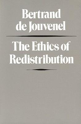 The Ethics of Redistribution - Jouvenel, Bertrand De