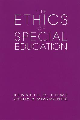 The Ethics of Special Education - Howe, Kenneth Ross
