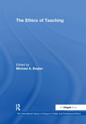 The Ethics of Teaching - Boylan, Michael A (Editor)