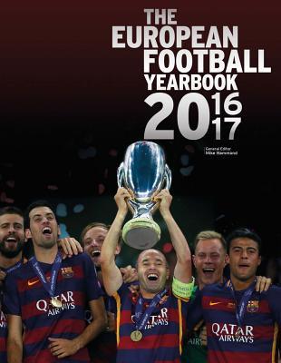 The European Football Yearbook 2016-2017 - Hammond, Mike