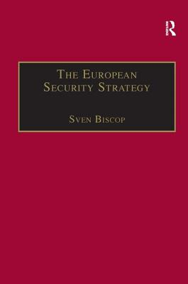The European Security Strategy: A Global Agenda for Positive Power - Biscop, Sven, Professor