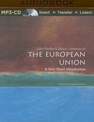 The European Union: A Very Short Introduction, 3rd Ed. - Pinder, John