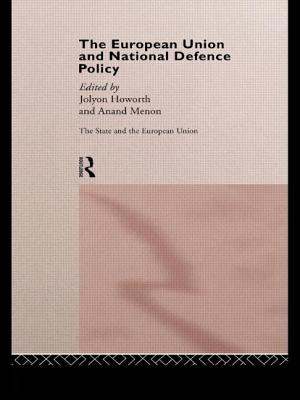 The European Union and National Defence Policy - Howorth, Jolyon, and Menon, Anand
