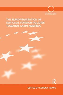 The Europeanization of National Foreign Policies Towards Latin America - Ruano, Lorena (Editor)