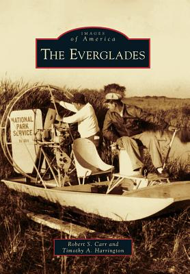 The Everglades - Carr, Robert S, and Harrington, Timothy A