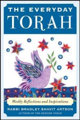 The Everyday Torah: Weekly Reflections and Inspirations - Artson, Bradley Shavit, Rabbi