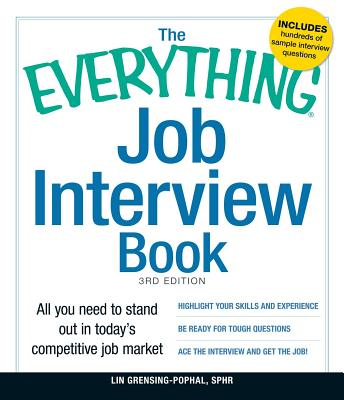 The Everything Job Interview Book: All you need to stand out in today's competitive job market - Grensing-Pophal, Lin