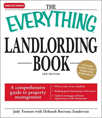 The Everything Landlording Book: A Comprehensive Guide to Property Management - Tremore, Judy