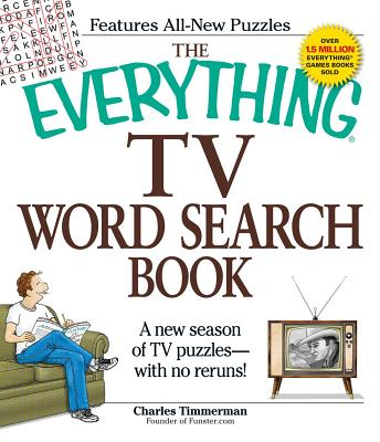 The Everything TV Word Search Book: A New Season of TV Puzzles - With No Reruns! - Timmerman, Charles