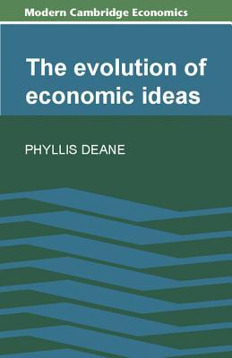 The Evolution of Economic Ideas - Deane, Phyllis
