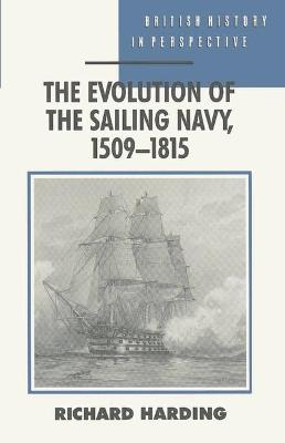 The Evolution of the Sailing Navy, 1509-1815 - Harding, Richard