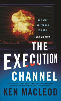 The Execution Channel - MacLeod, Ken