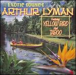 The Exotic Sounds of Arthur Lyman